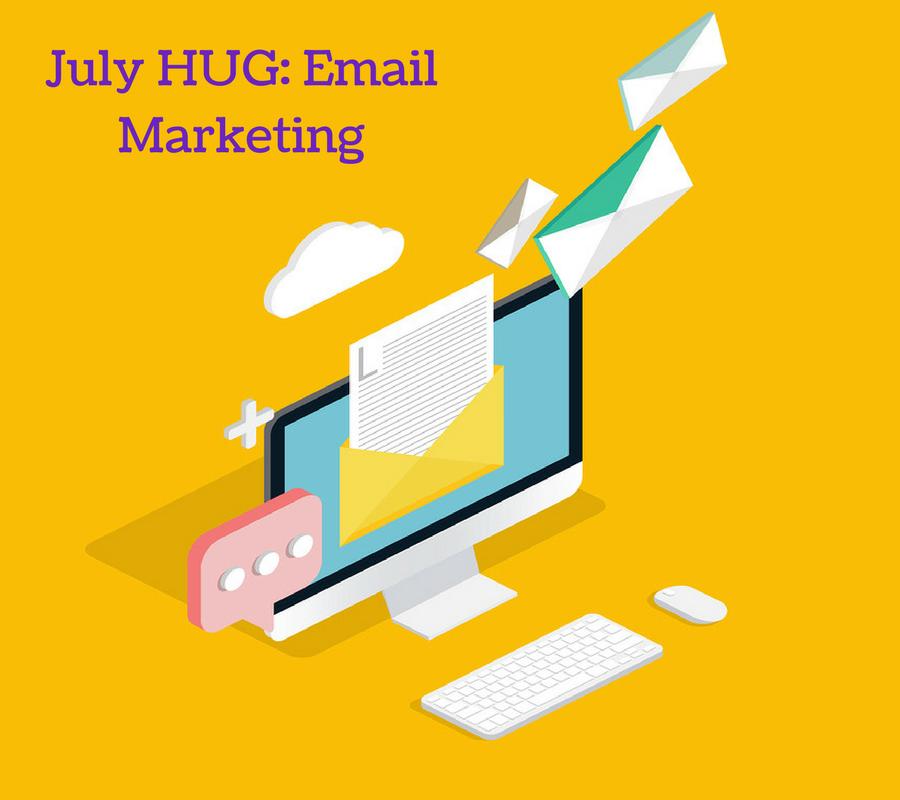 July HUG - Email Marketing